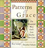 Patterns of Grace: The Wonderful Ways God's Grace Touches Our Lives