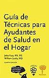 Guía de Técnicas para Ayudantes de Salud en el Hogar, 4a Edición (Spanish Edition)