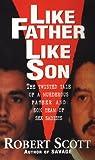 Like Father, Like Son (0786014954) by Scott, Robert