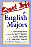 Great Jobs for English Majors (Vgm's Great Jobs Series) (0844243507) by Degalan, Julie
