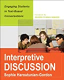 img - for By Sophie Haroutunian-Gordon Interpretive Discussion: Engaging Students in Text-Based Conversations [Paperback] book / textbook / text book