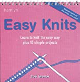 Easy Knits: Learn to Knit the Easy Way Plus 10 Simple Projects (0600606031) by Mellor, Zoe