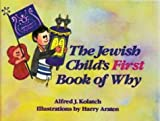 The Jewish Child's First Book of Why (0824603540) by Kolatch, Alfred J.