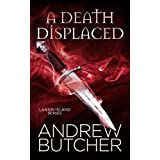 A Death Displaced (Lansin Island 1) ~ Andrew Butcher
