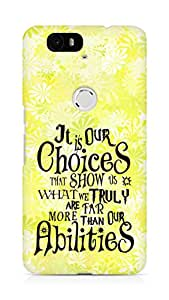 AMEZ our choices show what we are Back Cover For Huawei Nexus 6P
