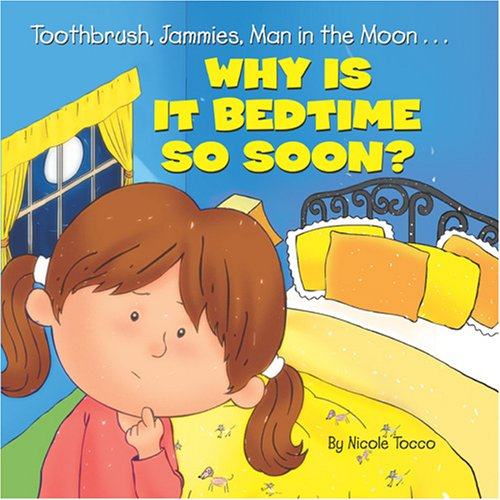 Toothbrush, Jammies, Man in the Moon... Why is it Bedtime So Soon? Nicole Tocco and Modern Publishing