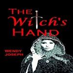 The Witch's Hand | Wendy Joseph