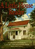 img - for A Little House Reader: A Collection of Writings by Laura Ingalls Wilder book / textbook / text book