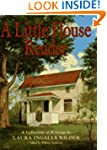 A Little House Reader: A Collection o...
