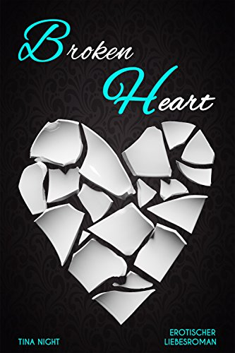 Broken Heart (Heart-Serie Teil 1) (German Edition)