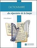 echange, troc Annie Glattauer - Dictionnaire du répertoire de la harpe