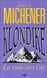 echange, troc James A. (James Albert) Michener - Klondike