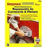 Manual automotriz para la Reparacion de Carroceria & Pintura Haynes Techbook (Haynes Repair Manuals) (Spanish Edition)