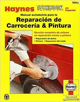 Manual automotriz para la Reparacion de Carroceria & Pintura Haynes
