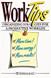 img - for Work Tips: Organizing Strategies for a Productive Worklife book / textbook / text book