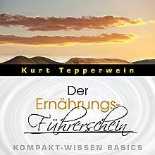 Der Ernährungs-Führerschein (Kompakt-Wissen Basics) | Livre audio Auteur(s) : Kurt Tepperwein Narrateur(s) : Kurt Tepperwein