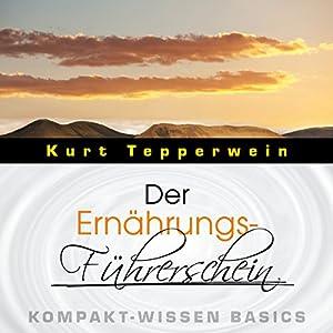 Der Ernährungs-Führerschein (Kompakt-Wissen Basics) Hörbuch