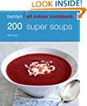 200 Super Soups: Hamlyn All Colour Co...