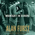 Midnight in Europe (       UNABRIDGED) by Alan Furst Narrated by Daniel Gerroll