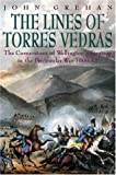 Lines of Torres Vedras: The Cornerstone of Wellington's Strategy in the Peninsular War 1809-1812