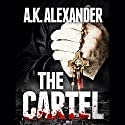 The Cartel (       UNABRIDGED) by A. K. Alexander Narrated by Vivianna Chavez