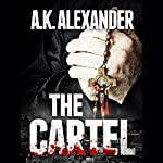 The Cartel | A. K. Alexander
