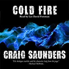 Cold Fire Audiobook by Craig Saunders Narrated by Lee David Foreman
