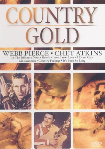 Webb Pierce & Chet Atkins - Country Gold [DVD] [2005]