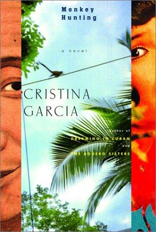 Monkey Hunting, Cristina Garcia