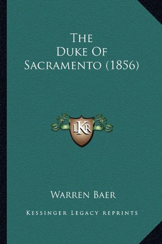 The Duke of Sacramento (1856) the Duke of Sacramento (1856)