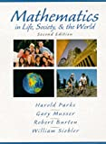 Mathematics in Life, Society, & the World (2nd Edition) (0130116904) by Parks, Harold Burton