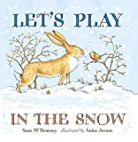 Lets Play in the Snow: A Guess How Much I Love You Storybook