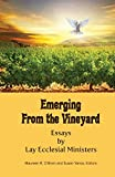 Emerging from the Vineyard: Essays by Lay Ecclesial Ministers