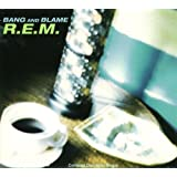 Bang & Blame / Losing My Religion