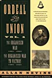 Ordeal of the Union, Vol. 4: The Organized War, 1863-1864 / The Organized War To Victory, 1864-1865 (0020354452) by Nevins, Allan