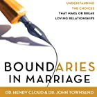 Boundaries in Marriage Audiobook by Dr. Henry Cloud, Dr. John Townsend Narrated by Dr. Henry Cloud, Dr. John Townsend