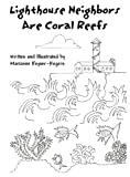 img - for Lighthouse Neighbors Are Coral Reefs book / textbook / text book