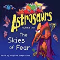 Astrosaurs: The Skies of Fear (       UNABRIDGED) by Steve Cole Narrated by Stephen Tompkinson
