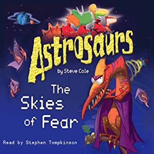 Astrosaurs: The Skies of Fear Audiobook
