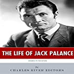 American Legends: The Life of Jack Palance |  Charles River Editors