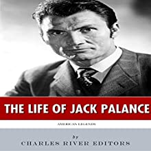 American Legends: The Life of Jack Palance (       UNABRIDGED) by Charles River Editors Narrated by John McBride