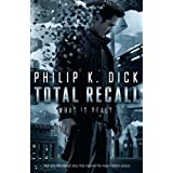 Total Recall: What Is Real?by Philip K. Dick