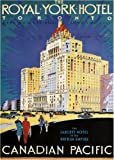 C1929 Vintage Travel CANADA for TORONTO and the ROYAL YORK HOTEL The Largest hotel in the British Empire 250gsm ART CARD Gloss A3 Reproduction Poster