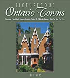 img - for Picturesque Ontario Towns: Ten Daytrips in Eastern Ontario book / textbook / text book