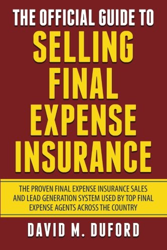 The Official Guide To Selling Final Expense Insurance