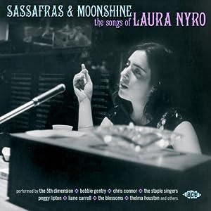 Sassafras & Moonshine: The Songs of Laura Nyro