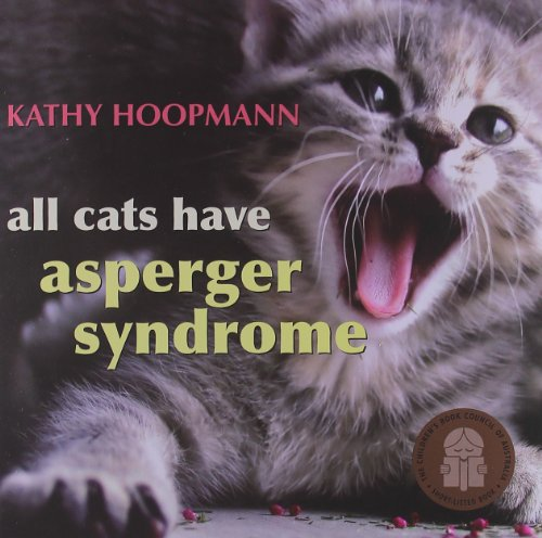 All Cats Have Asperger Syndrome: Kathy Hoopmann: 9781843104810: Amazon.com: Books