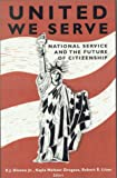 img - for United We Serve: National Service and the Future of Citizenship book / textbook / text book