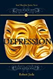 Depression: Everyday Choice Between Life and Death (Soul Shackles Book 4)