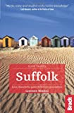 Suffolk (Slow Travel): Local, characterful guides to Britain's Special Places (Bradt Travel Guides (Slow Travel))